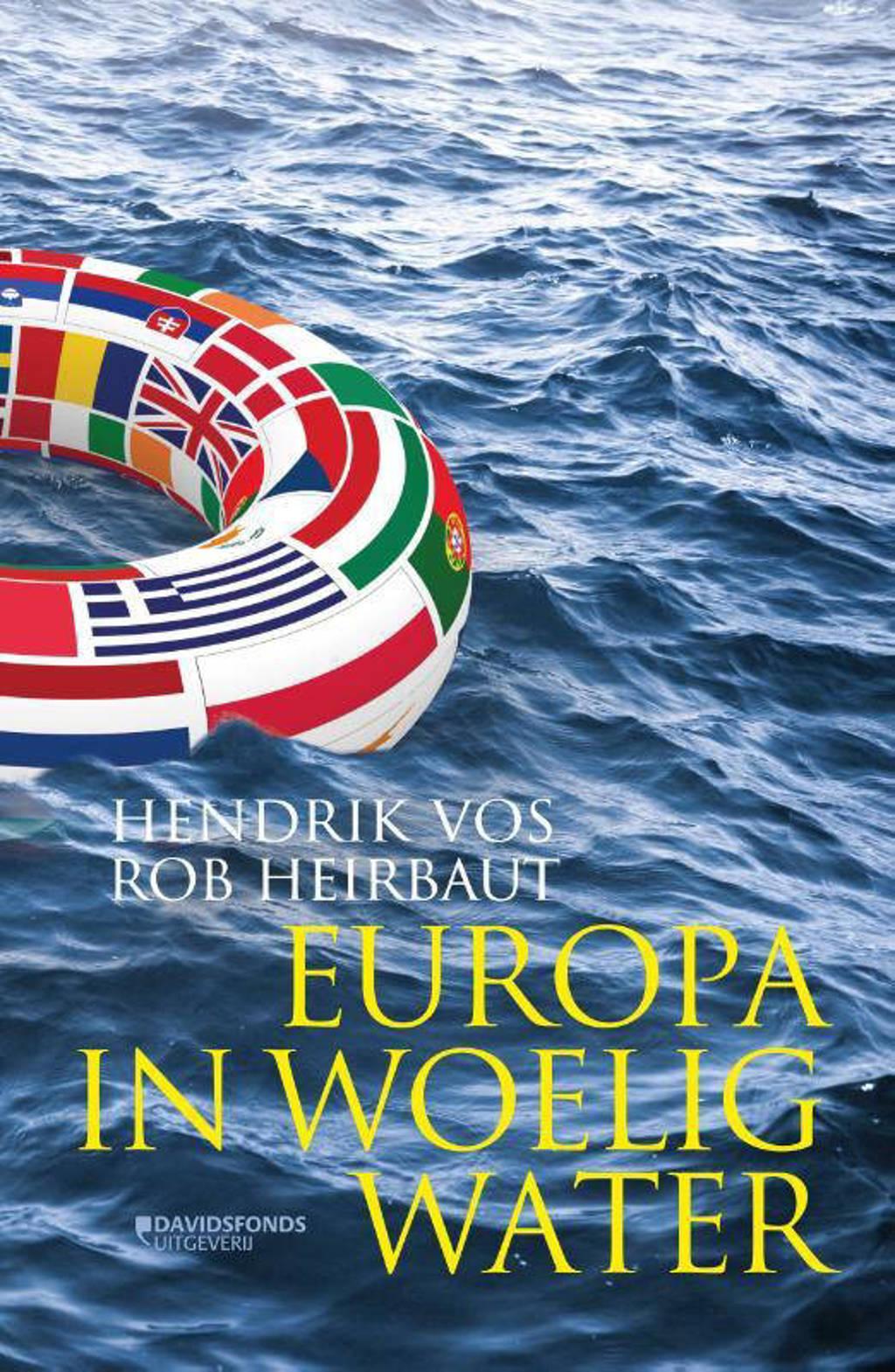 Europa in woelig water - Hendrik Vos en Rob Heirbaut