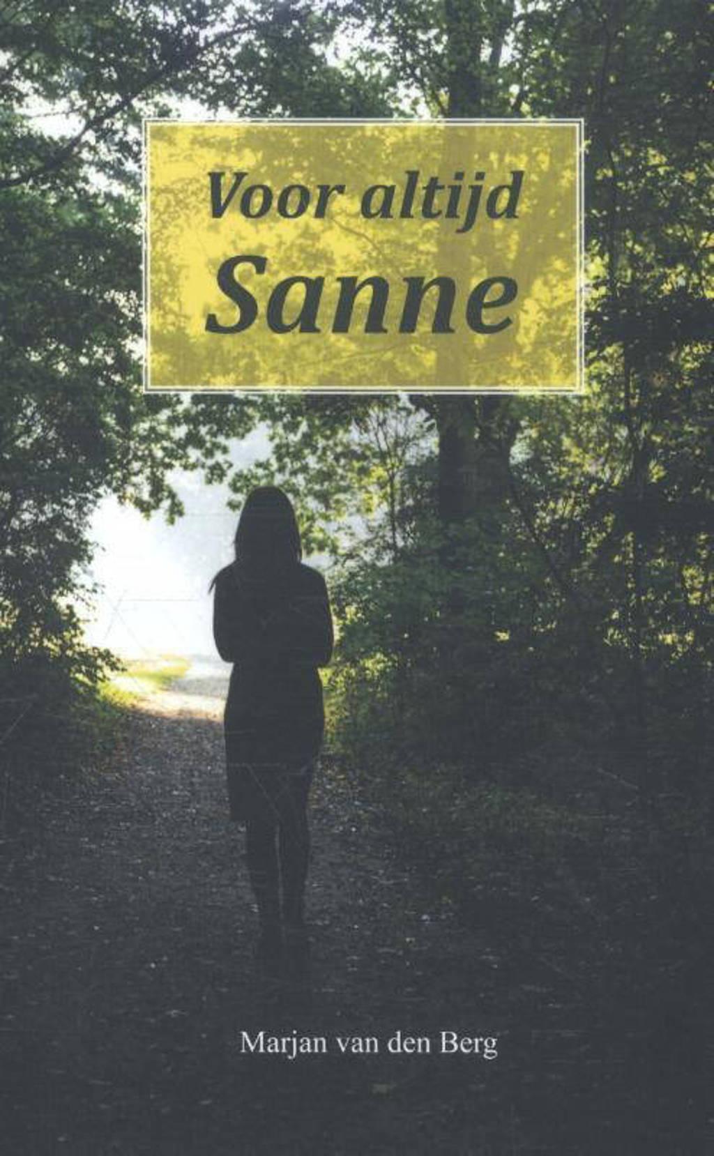 Sanne: Voor altijd Sanne - Marjan van den Berg