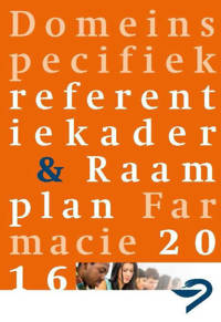 Domeinspecifiek referentiekader farmacie & raamplan farmacie 2016 - T. Schalekamp en H.J. Haisma