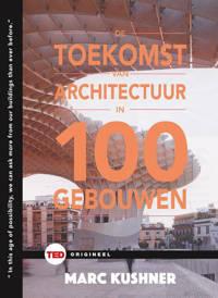 TED-boeken: De toekomst van architectuur in 100 gebouwen - Marc Kushner