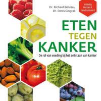 Eten tegen kanker - Richard Béliveau en Denis Gingras