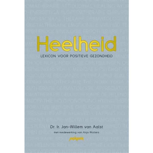 Heelheid - Jan-Willem van Aalst en Anja Wolters