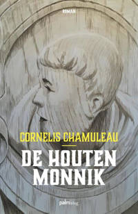 De houten monnik - Cornelis Chamuleau