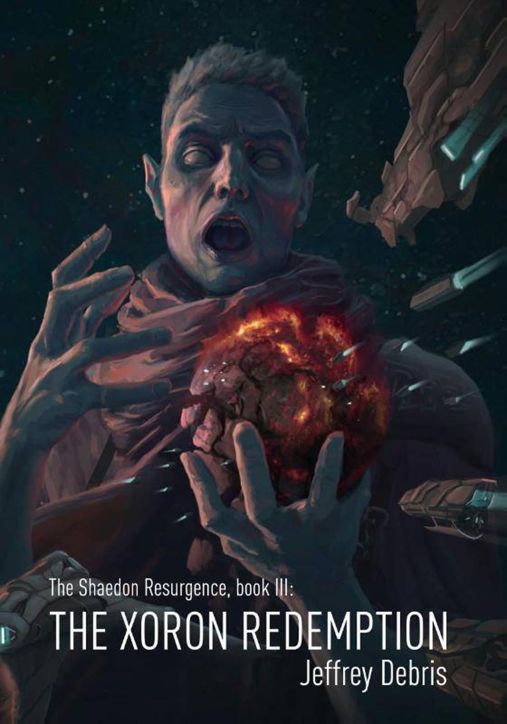 The Shaedon Resurgence: The Xoron Redemption - Jeffrey Debris