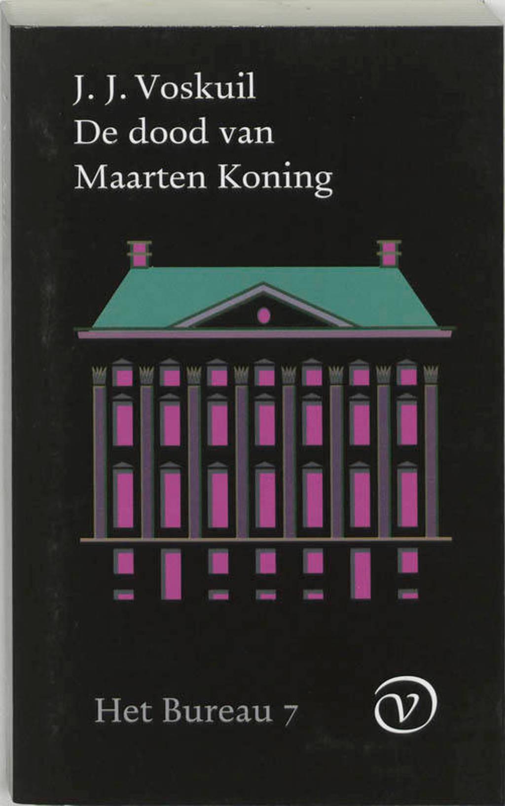 Het bureau: De dood van Maarten Koning - J.J. Voskuil