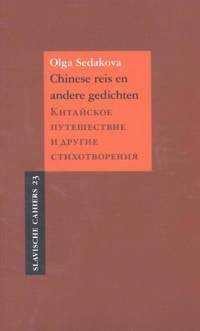 Slavische Cahiers: Chinese reis en andere gedichten - Olga Sedakova