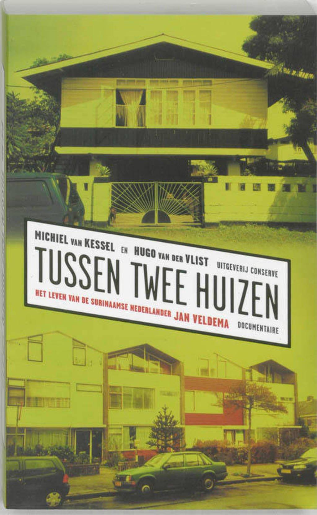 Tussen twee huizen - M. van Kessel en H. van der Vlist