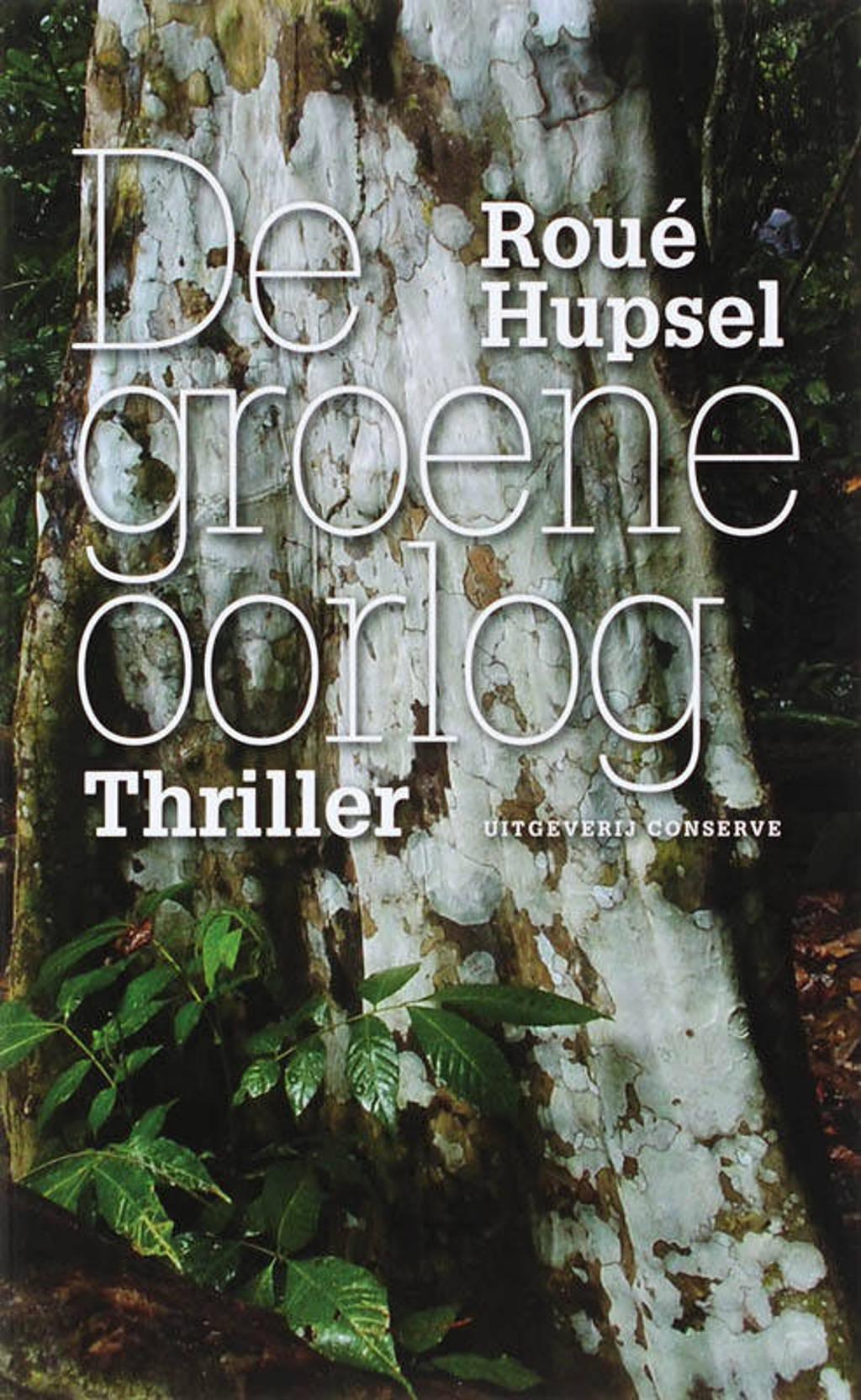 De groene oorlog - Roue Hupsel