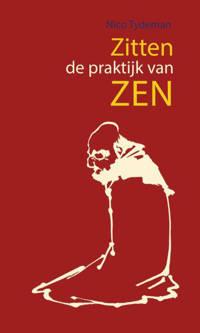 Zitten, de praktijk van Zen - Nico Tydeman