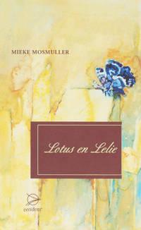 Lotus en lelie - Mieke Mosmuller
