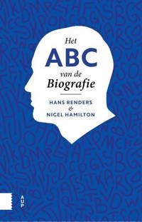 Het ABC van de biografie - Hans Renders en Nigel Hamilton