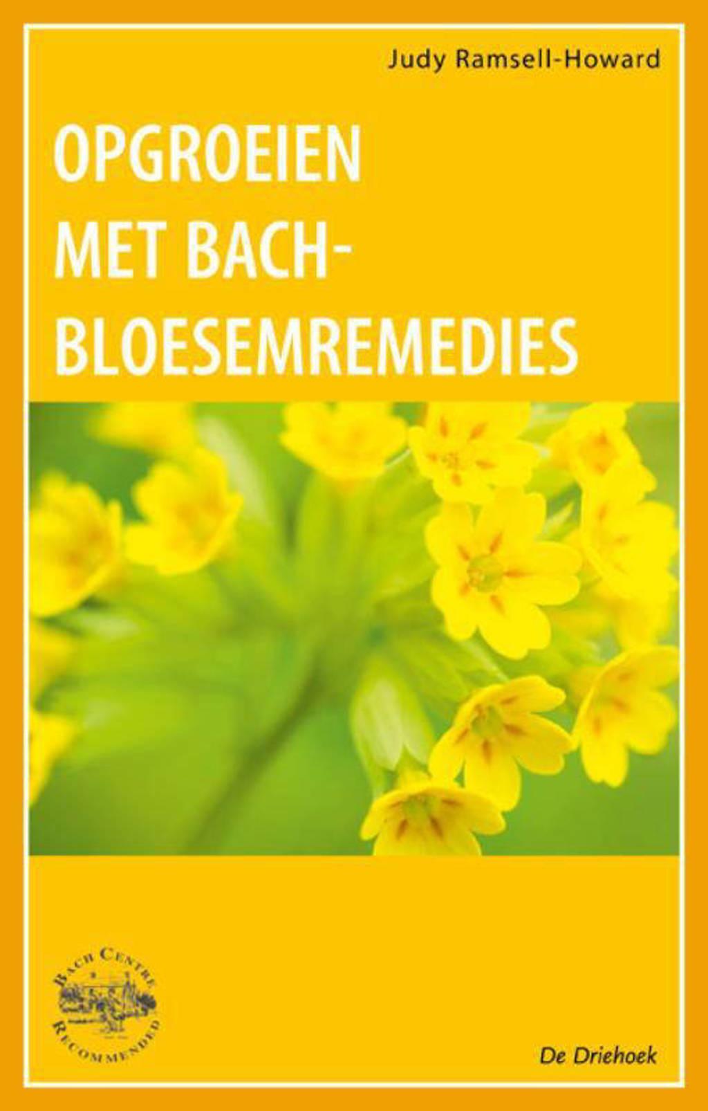 Opgroeien met Bach-Bloesem-Remedies - J. Ramsell-Howard