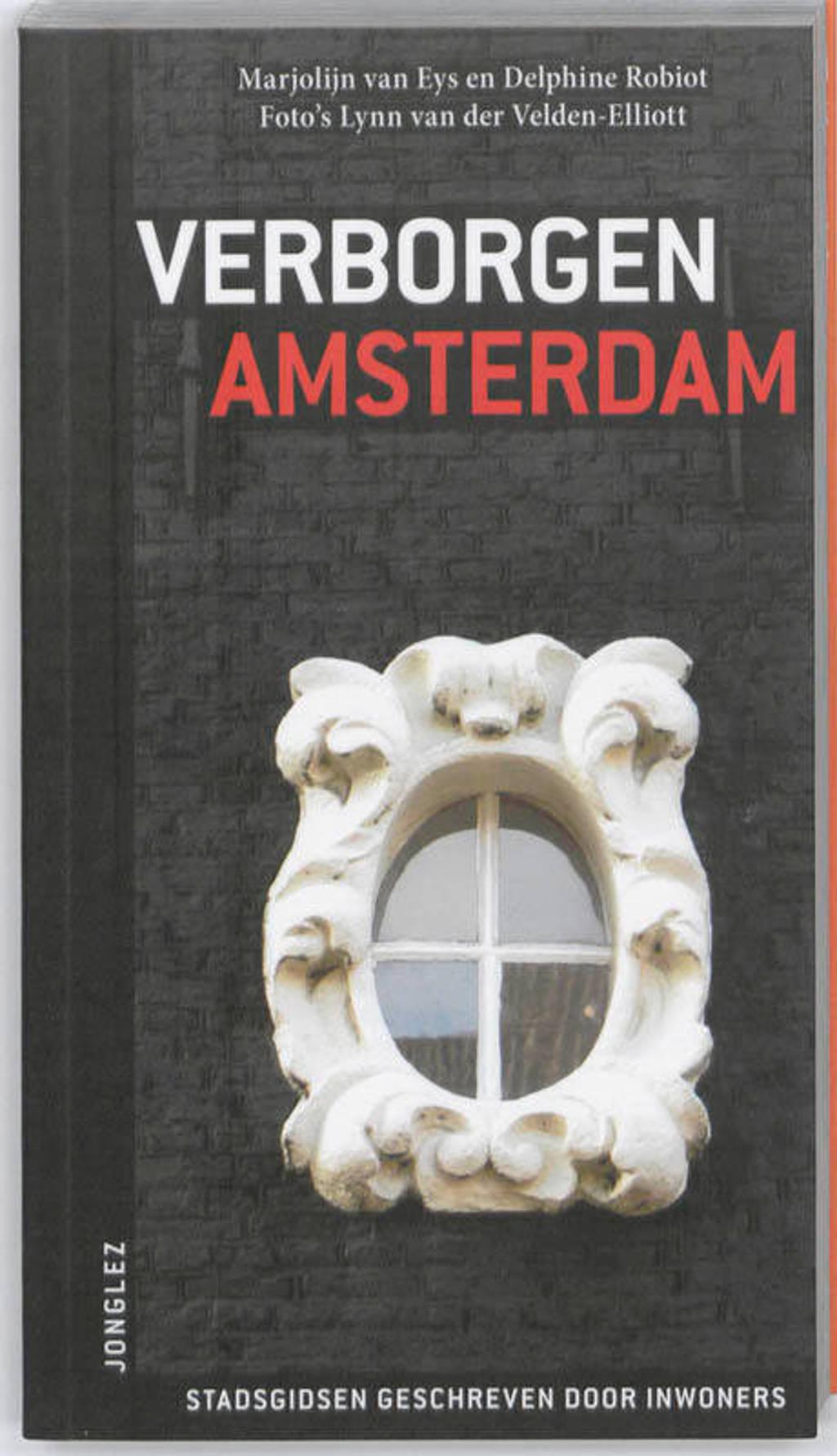 Michelin Editions Jonglez: Verborgen Amsterdam - Marjolein van Eys
