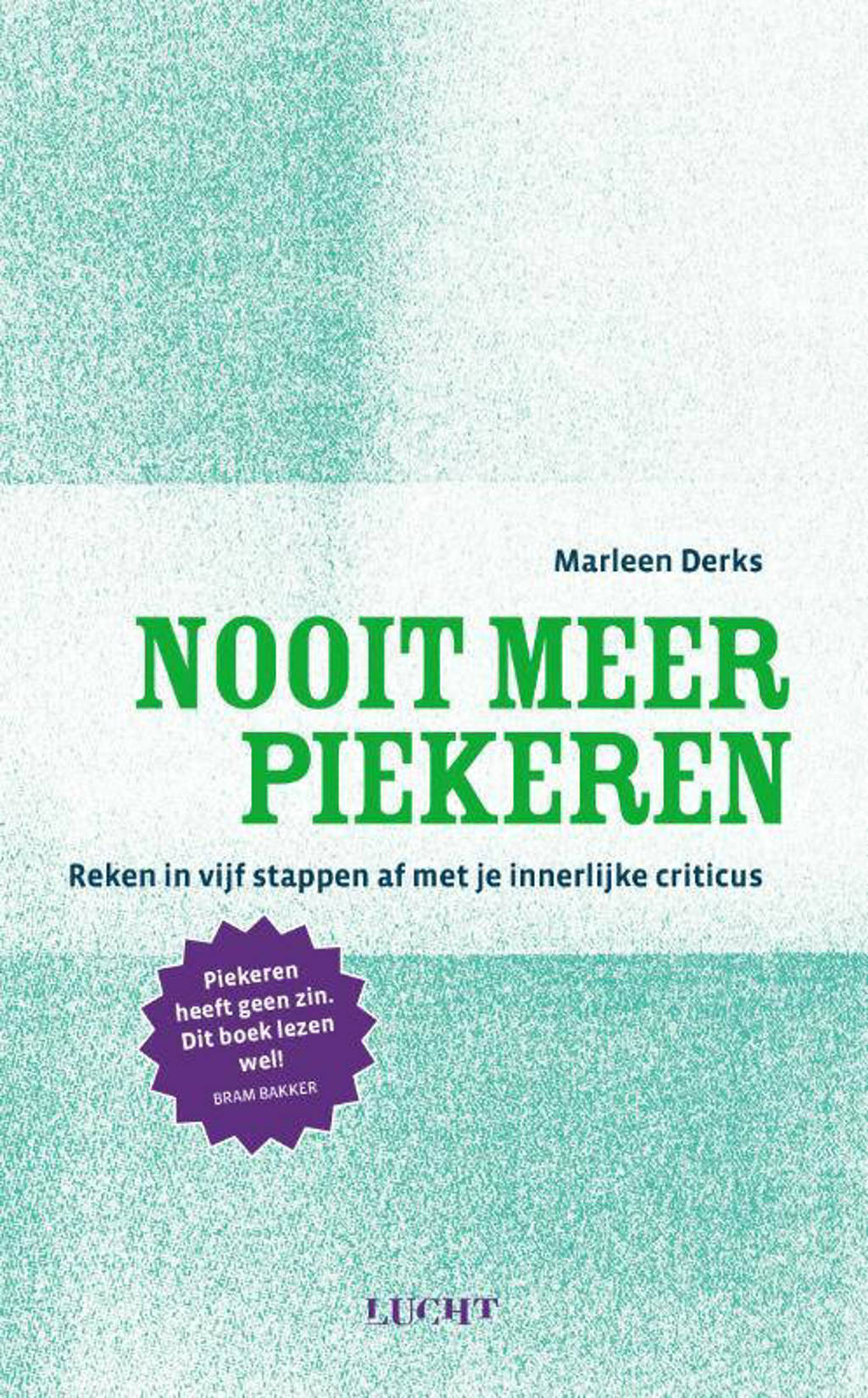 Nooit meer piekeren - Marleen Derks