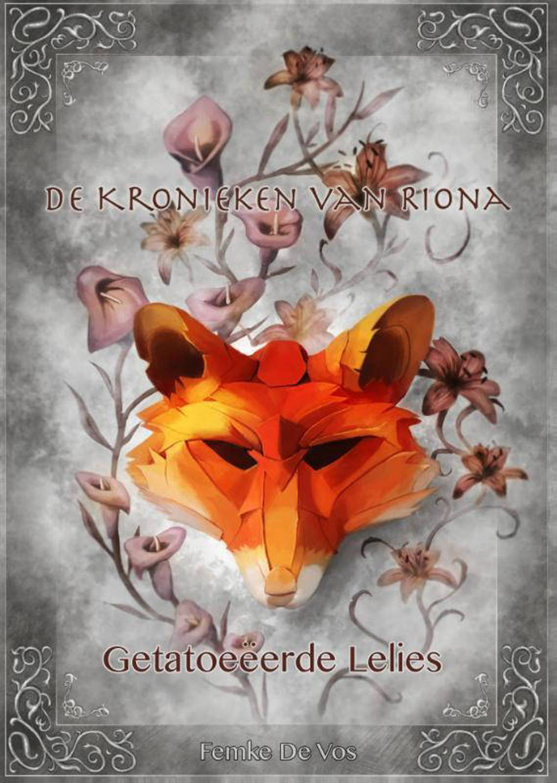 De kronieken van Riona: Getatoeëerde lelies 2 - Femke De Vos