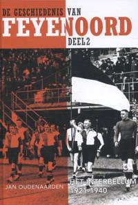 De geschiedenis van Feyenoord: Het interbellum 1921-1940 - Jan Oudenaarden