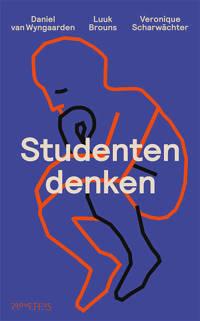 Studentendenken - Luuk Brouns, Veronique Scharwächter en Daniel van Wyngaarden
