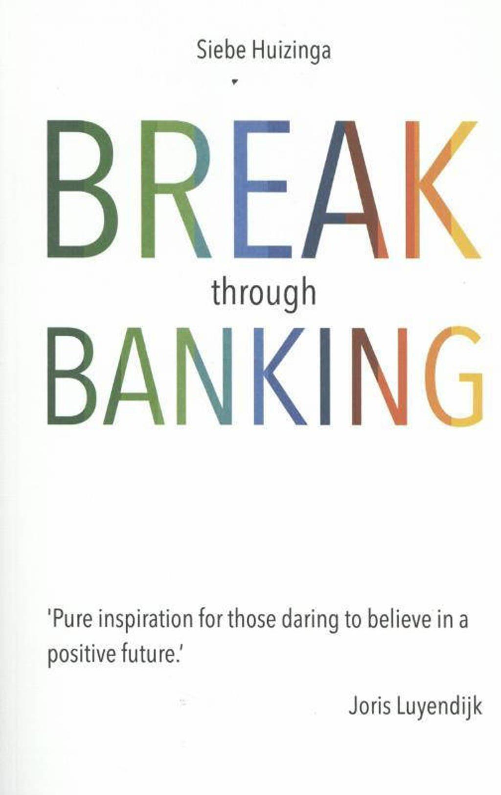 Break through banking - Siebe Huizinga