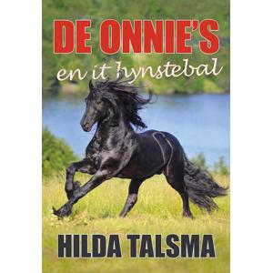 De Onnie's en it hynstebal - Hilda Talsma