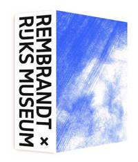 Rembrandt x Rijksmuseum - Erik Hinterding, Mireille Linck, Ilona van Tuinen, e.a.
