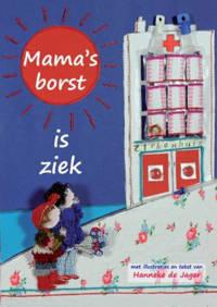 Mama's borst is ziek - Hanneke de Jager