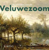 Kunstenaarskolonies en kunststromingen in Nederland: De schilders van de Veluwezoom - Ulbe Anema, Jeroen Kapelle en Dick van Veelen