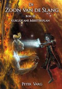 Kukulkans Meesterplan: De Zoon van de Slang - Peter Varg