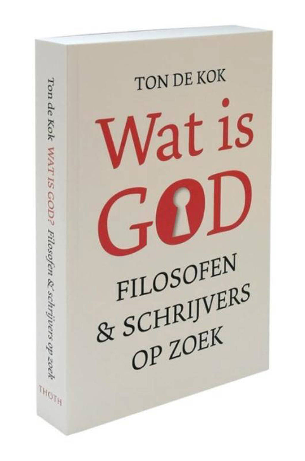 Wat is God - Ton de Kok
