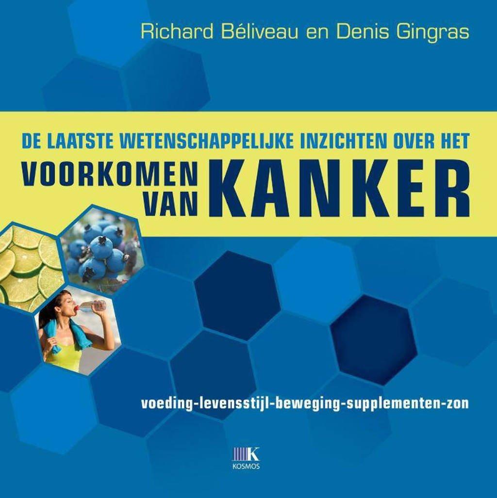 Voorkomen van Kanker - Richard Béliveau en Denis Gingras