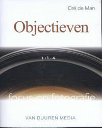 Focus op fotografie: Objectieven - Dre de Man
