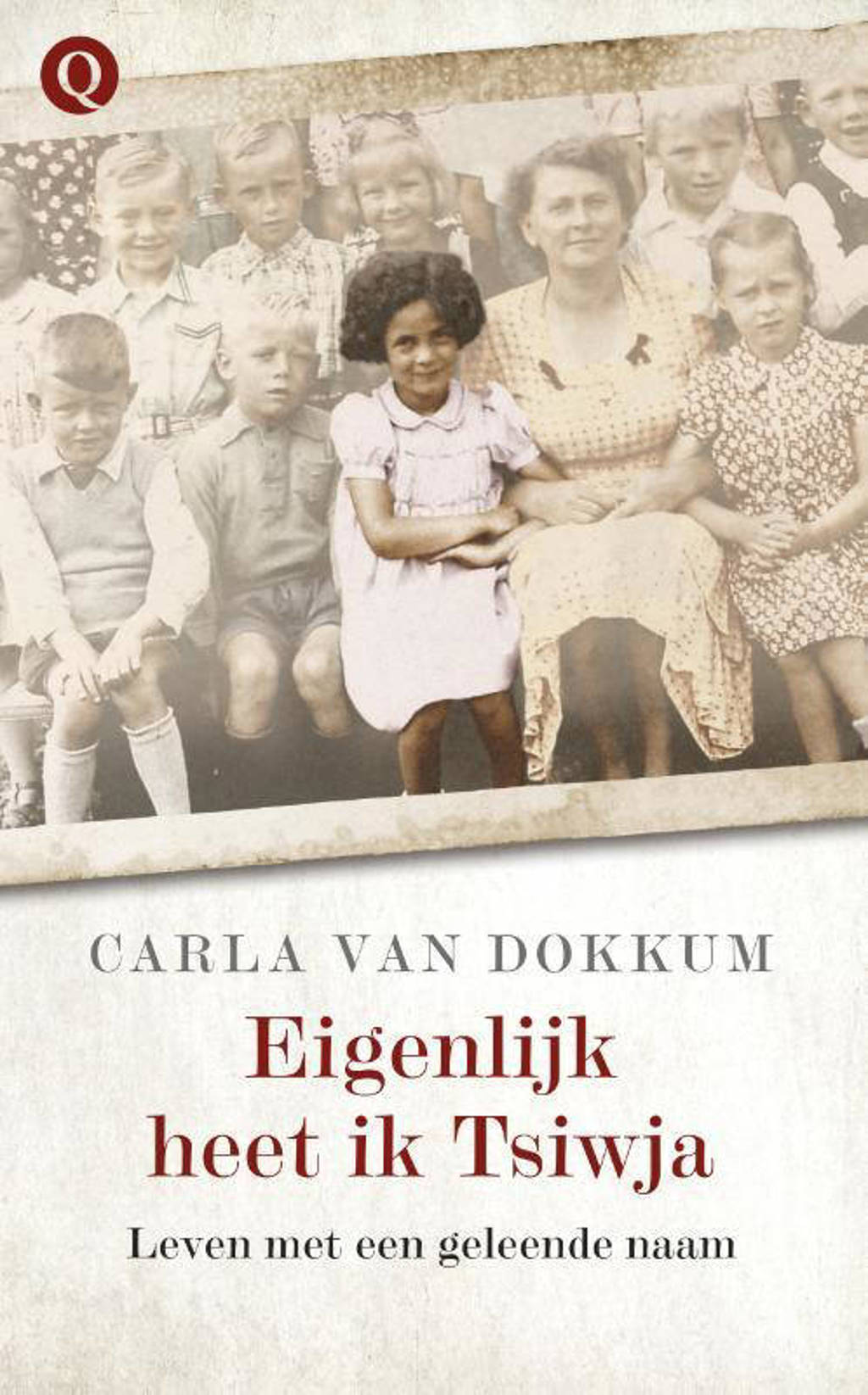 Eigenlijk heet ik Tsiwja - Carla van Dokkum
