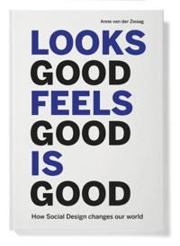 Looks good feels good is good - Anne van der Zwaag