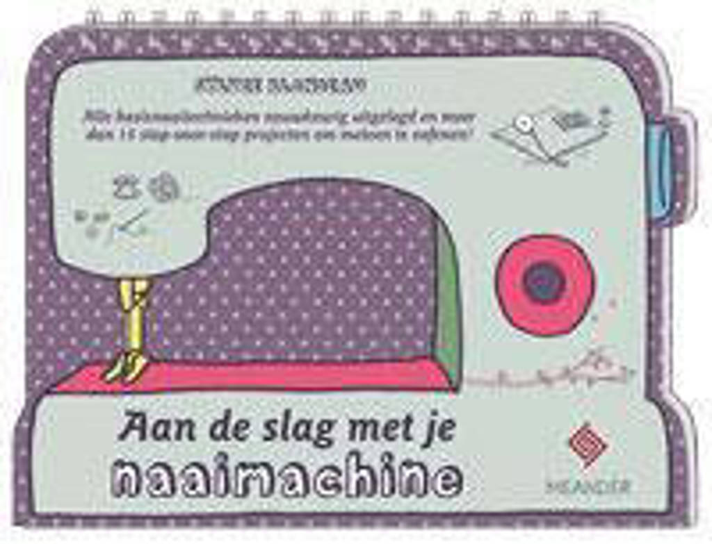 Aan de slag met je naaimachine - Silvie Blondeau