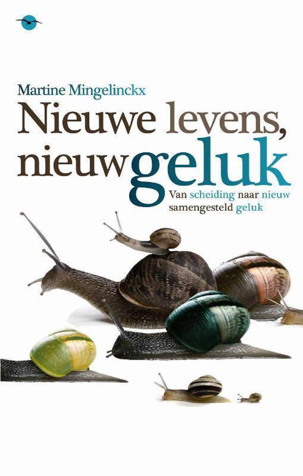 Nieuwe levens, nieuw geluk - Martine Mingelinckx