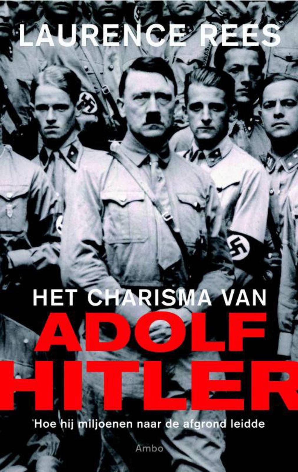 Het charisma van Adolf Hitler - Laurence Rees