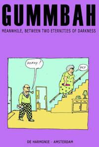 Meanwhile, between two eternities of darkness - Gummbah