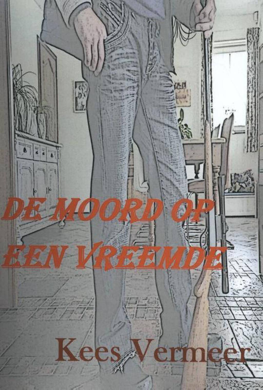 De moord op een vreemde - Kees Vermeer