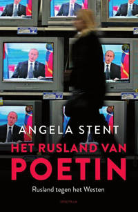 Het Rusland van Poetin - Angela Stent