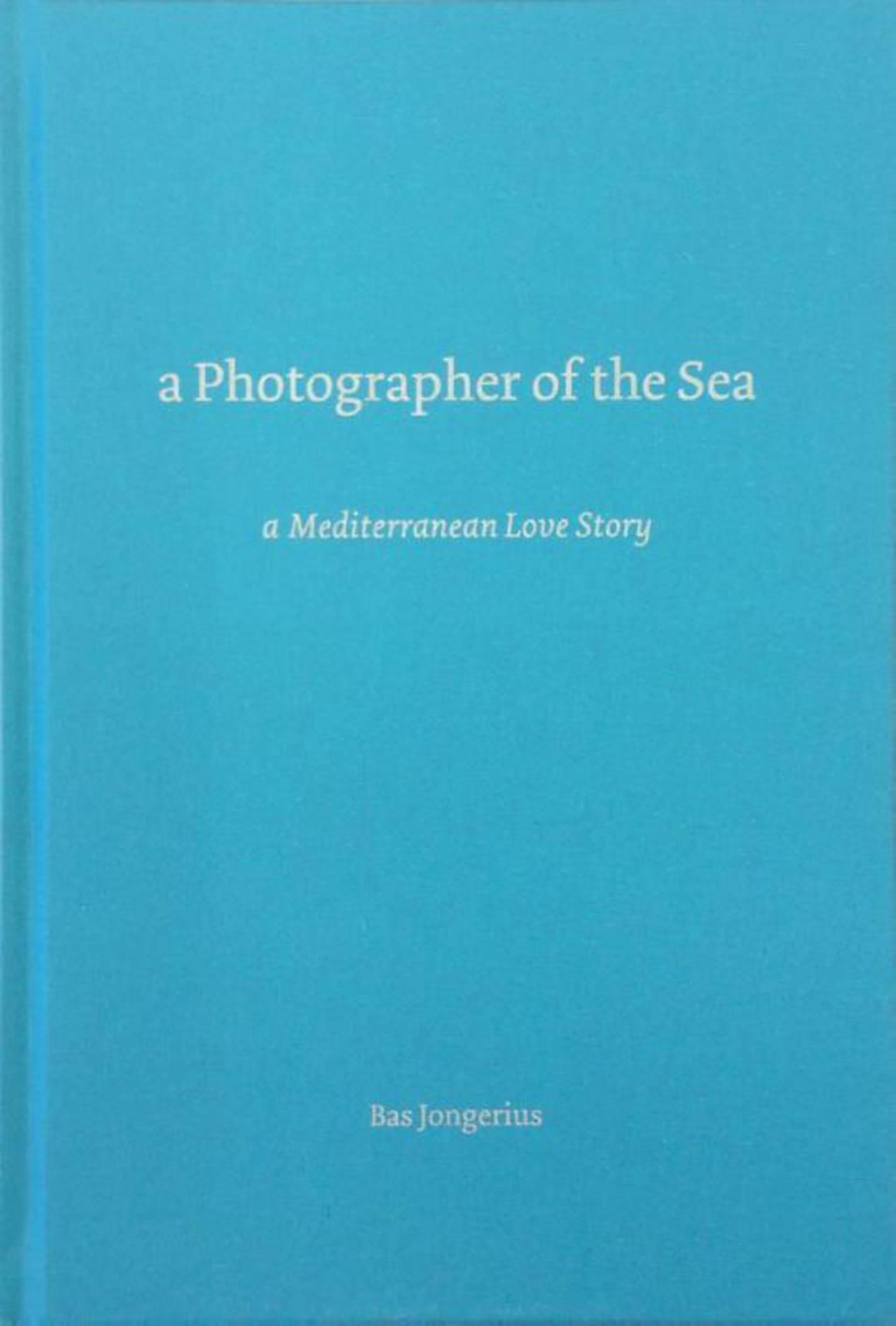 A photographer of the sea - Bas Jongerius