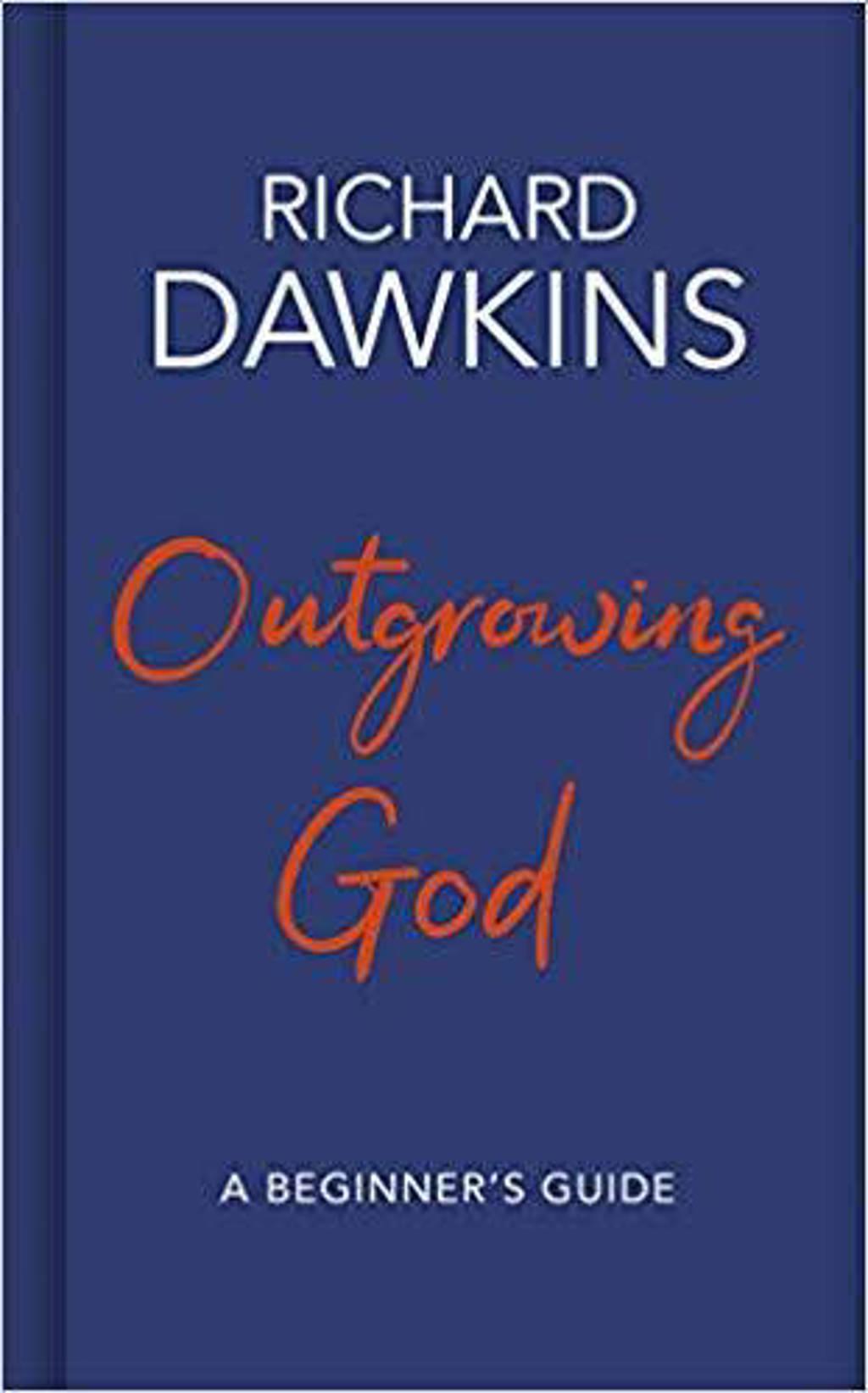 Outgrowing God - Dawkins, Richard