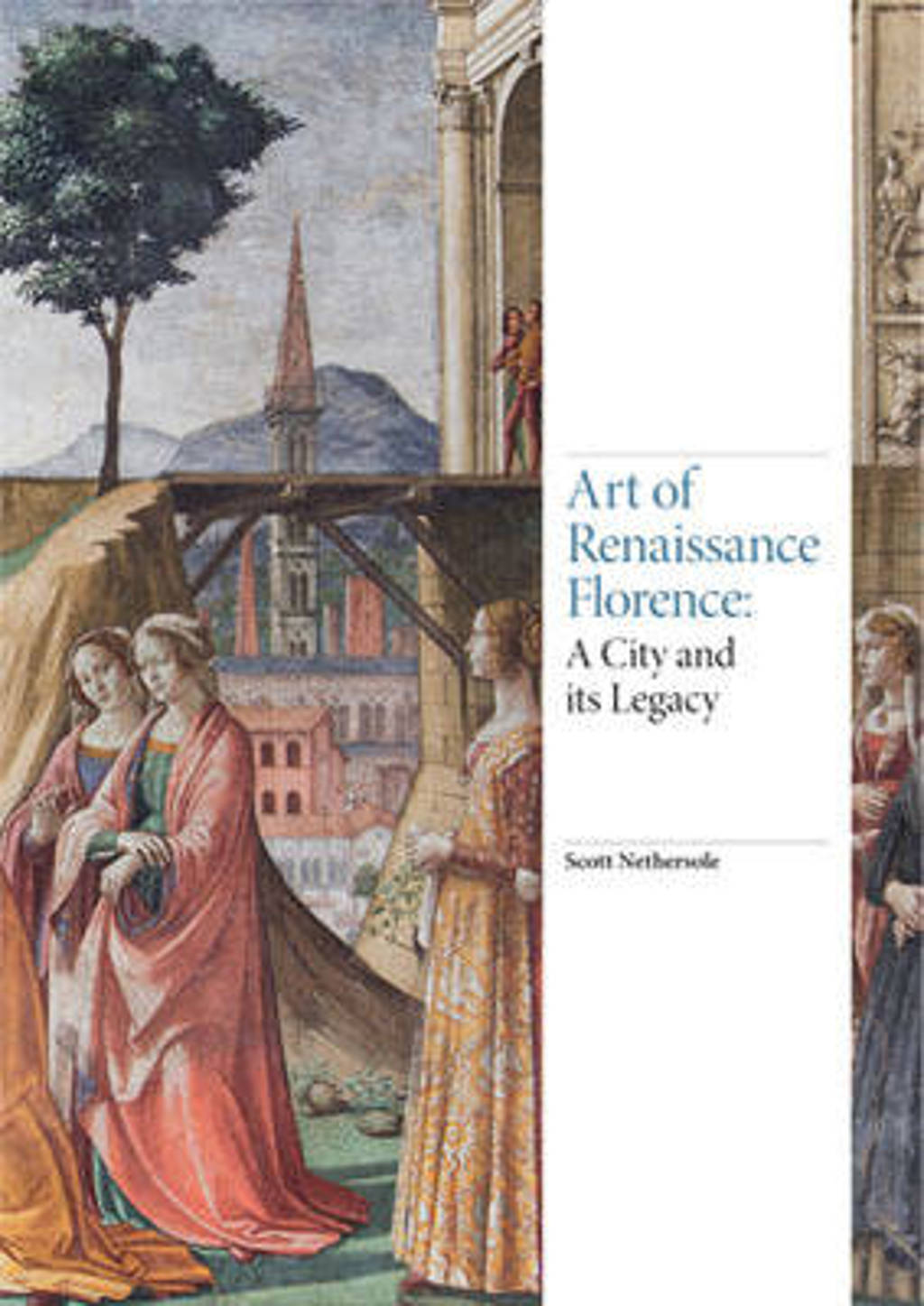 Art of Renaissance Florence - Nethersole, Scott