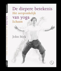 De diepere betekenis van yoga - John Stirk