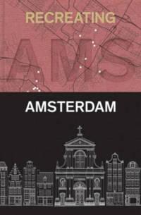 Recreating Amsterdam - Fred Feddes