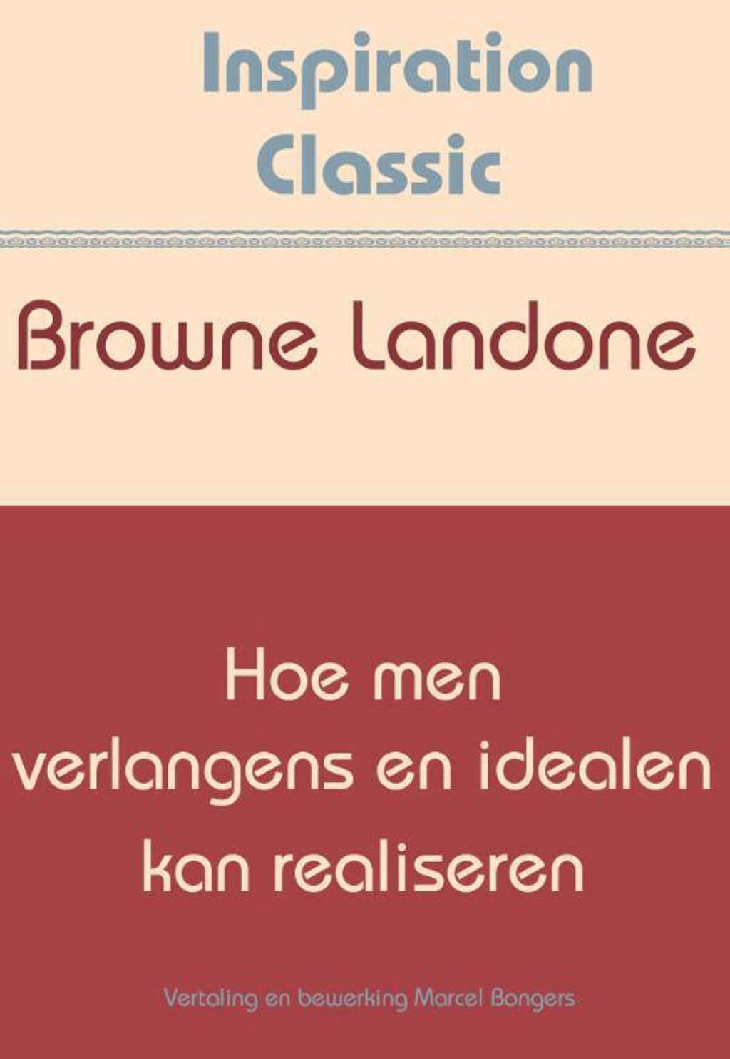 Inspiration Classic: Hoe men verlangens en idealen kan realiseren - Browne Landone