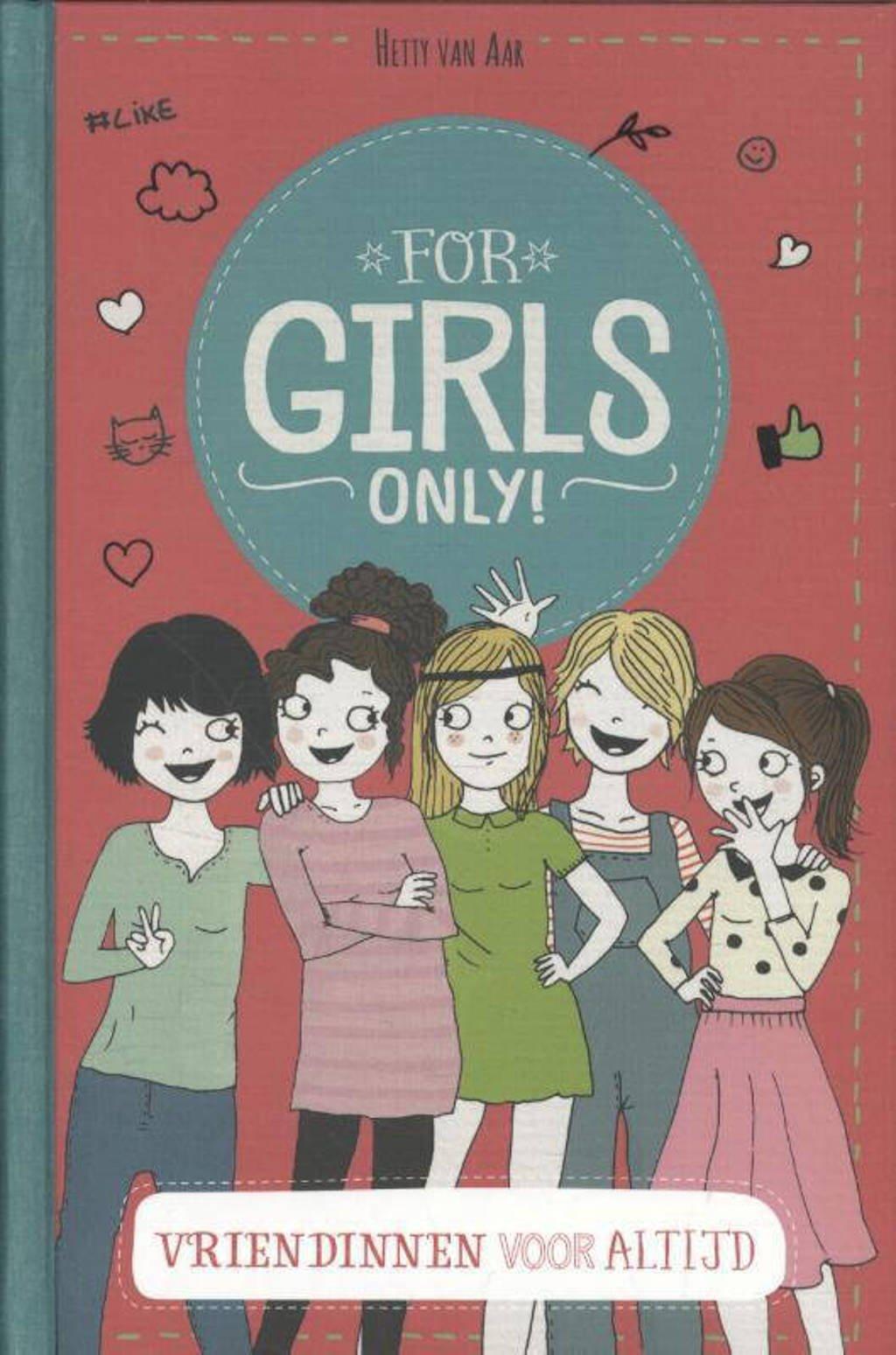 For Girls Only!: Vriendinnen voor altijd - Hetty Van Aar