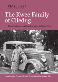 The Kwee Family of Ciledug - Peter Post en May Ling Thio