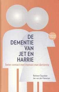De dementie van Jet en Harrie - Barbara Oppelaar, Jan van der Hammen en Machteld Stilting