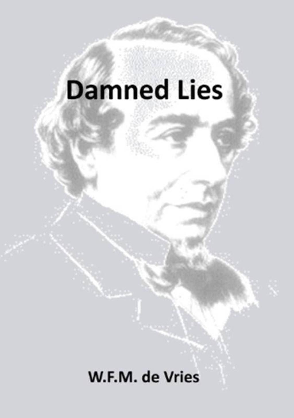 Damned lies - W.F.M. de Vries