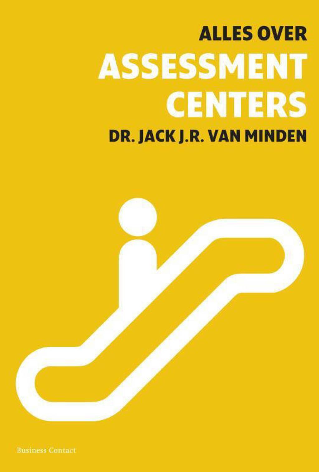 Alles over assessment centers - Jack J.R. van Minden