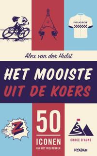 Het mooiste uit de koers - Alex van der Hulst